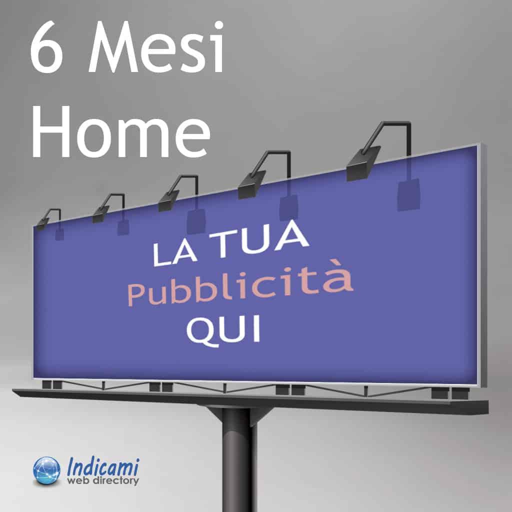 Pubblicità Home 6 Mesi - Banner Home 6 Mesi